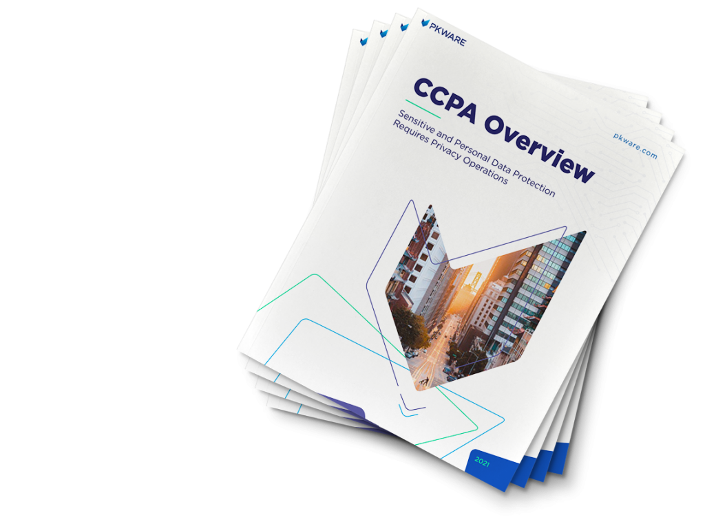 CCPA Overview: Sensitive and Personal Data Protection Requires Privacy Operations