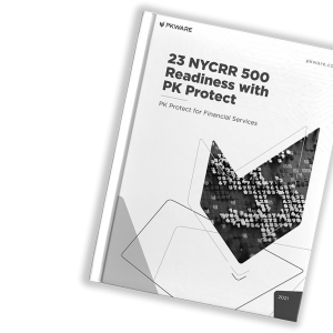 Whitepaper - 23 NYCRR 500 Readiness with PK Protect